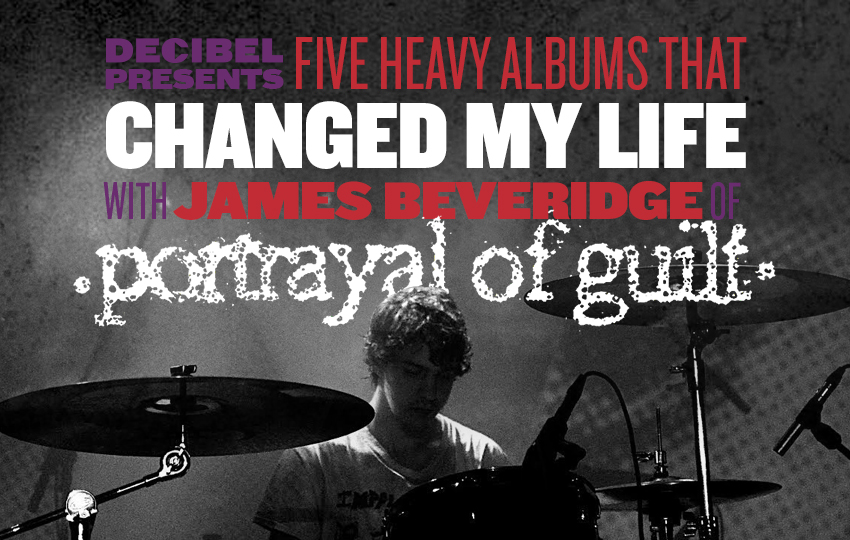 five-heavy-albums-that-changed-my-life-with-james-beveridge-of-portrayal-of-guilt