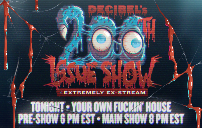 decibel's-200th-issue-show-extremely-ex-stream-is-tonight!-tune-in-for-free!